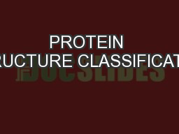 PROTEIN STRUCTURE CLASSIFICATION PowerPoint PPT Presentation