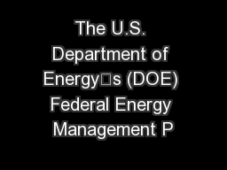The U.S. Department of Energy's (DOE) Federal Energy Management P