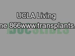 UCLA Living Donor Line 866www.transplants.ucla.edu PDF document - DocSlides
