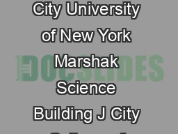 Ana Carolina Oliveira de Queiroz Carnaval Assistant Professor The City University of New York Marshak Science Building J City College of New York  Convent Avenue New York NY  USA   acarnavalccny
