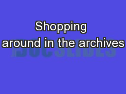 Shopping around in the archives