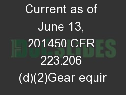 Regulations Current as of June 13, 201450 CFR 223.206 (d)(2)Gear equir