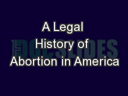 A Legal History of Abortion in America