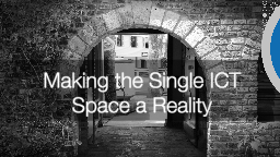 Making the Single ICT Space a Reality