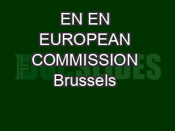 EN EN EUROPEAN COMMISSION Brussels