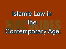 Islamic Law in the Contemporary Age: PowerPoint PPT Presentation