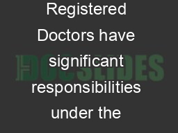 Fact Sheet Controlled drugsstorage documentation and destruction Registered Doctors have significant responsibilities under the provisions of drug and poisons legislation relevant to each state