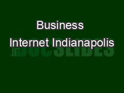 Business Internet Indianapolis PDF document - DocSlides