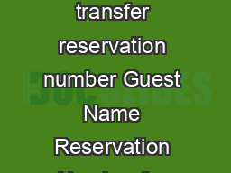 Celebrity Cruises Booking Transfer Form would like to transfer reservation number Guest Name Reservation Number for the on the sail date of to my travel agent