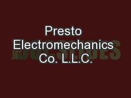 Presto Electromechanics Co. L.L.C.
