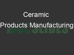Ceramic Products Manufacturing