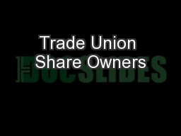 Trade Union Share Owners PowerPoint PPT Presentation