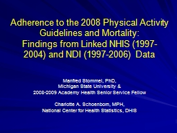 Adherence to the 2008 Physical Activity Guidelines and Mort