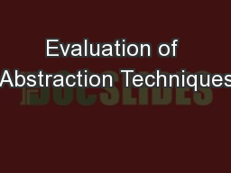 Evaluation of Abstraction Techniques