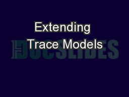 Extending Trace Models