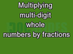 Multiplying multi-digit whole numbers by fractions