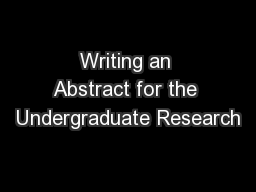 Writing an Abstract for the Undergraduate Research