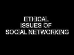ETHICAL ISSUES OF SOCIAL NETWORKING