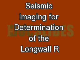 Passive Seismic Imaging for Determination of the Longwall R