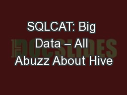 SQLCAT: Big Data – All Abuzz About Hive