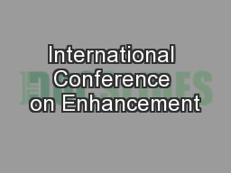 International Conference on Enhancement PowerPoint PPT Presentation