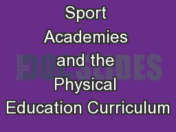 Sport Academies and the Physical Education Curriculum PowerPoint PPT Presentation