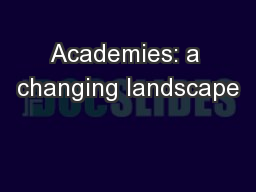 Academies: a changing landscape PowerPoint PPT Presentation