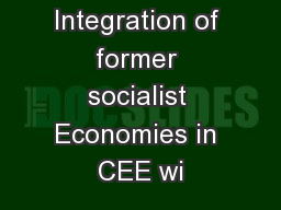 Towards Integration of former socialist Economies in CEE wi