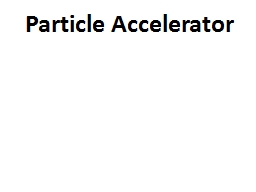Particle Accelerator PowerPoint PPT Presentation