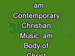 MONDAY  FRIDAY am M Contemporary Christian Music  am TF Night Vision Pastor George Bogle   am Contemporary Christian Music  am Body of Christ Christian Ctr Pastor Kenneth Tate   am Southwest Radio Ch