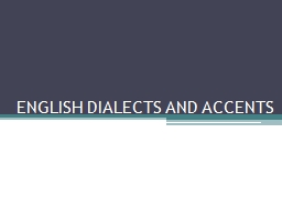 ENGLISH DIALECTS AND ACCENTS