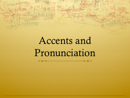 Accents and Pronunciation
