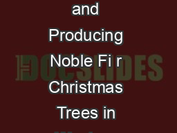 Christmas Tree Economics Establishing and Producing Noble Fi r Christmas Trees in Western Oregon James W