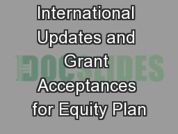 International Updates and Grant Acceptances for Equity Plan