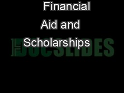 Financial Aid and Scholarships                                               PDF document - DocSlides