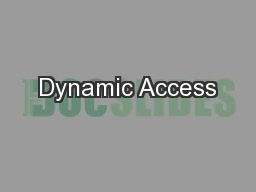 Dynamic Access PowerPoint PPT Presentation