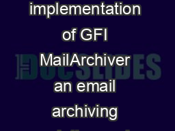 The Citizen Watch UK case study The following is a case study feat uring the implementation of GFI MailArchiver an email archiving solution and GFI MailEssentials an antispam and antiphishing so ftwa