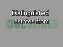 Distinguished estates from