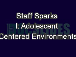 Staff Sparks I: Adolescent Centered Environments