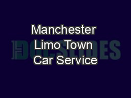 Manchester Limo Town Car Service PDF document - DocSlides