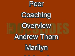 Peer Coaching Overview Andrew Thorn Marily n McLeod Marshall Gold smith  page  Peer Coaching Overview Andrew Thorn Marilyn McLeod Marshall Goldsmith Quick Reference for Peer Coaching Peer Coach Roles