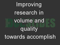 Improving research in volume and quality towards accomplish