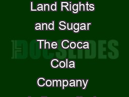 Page of The Coca Cola Company Commitment Land Rights and Sugar The Coca Cola Company believes that land grabbing is unacceptable PDF document - DocSlides