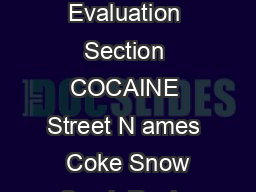 Drug Enforcement Administration Office of Diversion Control Drug  Chemical Evaluation Section COCAINE Street N ames  Coke Snow Crack Rock  October   DEAODODE Introduction arrhythmias ischemic heart c