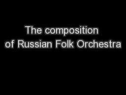The composition of Russian Folk Orchestra