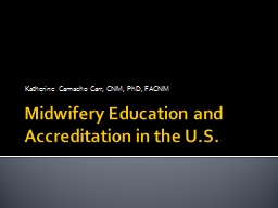 Midwifery Education and Accreditation in the U.S.