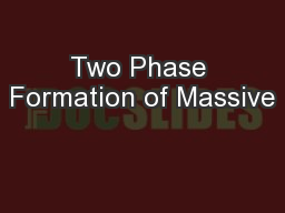 Two Phase Formation of Massive