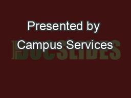 Presented by Campus Services