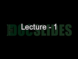 Lecture - 1 PowerPoint PPT Presentation