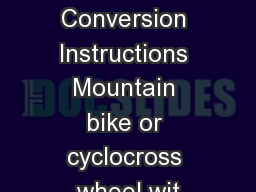 Tubeless Conversion Instructions Mountain bike or cyclocross wheel wit